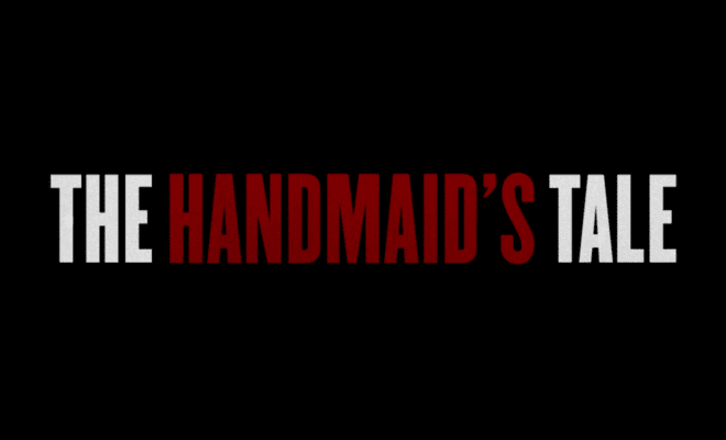 https://en.wikipedia.org/wiki/The_Handmaid%27s_Tale_(TV_series)#/media/File:The_Handmaid%27s_Tale_intertitle.png